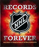 img - for NHL Records Forever: Hockey's Unbeatable Achievements book / textbook / text book