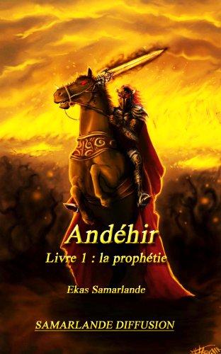 Couverture du livre Andéhir, livre 1 : la prophétie