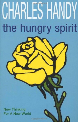 The Hungry Spirit - Beyond Capitalism - A Quest For Purpose In The Modern World