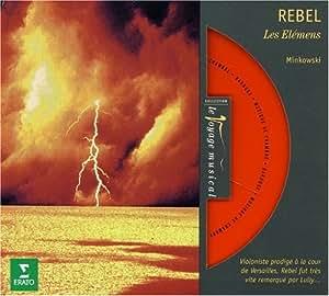 Rebel - Les Elémens · Les Caractères de la Danse · Le tombeau de M. de Lully / Les Musiciens du Louvre · Minkowski