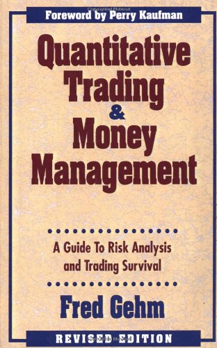 Quantitative Trading and Money Management, Revised Edition