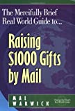 The Mercifully Brief, Real World Guide to Raising $1,000 Gifts By Mail
