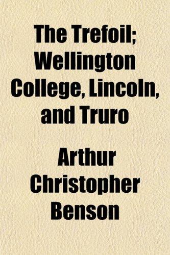 The Trefoil; Wellington College, Lincoln, and Truro