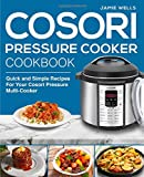 Cosori Pressure Cooker Cookbook: The Complete Cosori Pressure Cooker recipe book