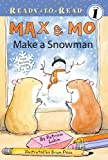Max & Mo Make a Snowman (Ready-to-Read. Level 1)