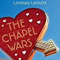 The Chapel Wars (       UNABRIDGED) by Lindsey Leavitt Narrated by Katie Flahive