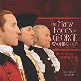 The Many Faces of George Washington: Remaking a Presidential Icon (Exceptional Social Studies Titles for Intermediate Grades)