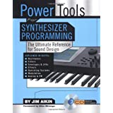 Power Tools for Synthesizer Programming: The Ultimate Reference for Sound Design Book/CD-ROM ~ Jim Aikin