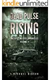 Dead Pulse Rising: A Zombie Novel (The Kyle Walker Chronicles Book 1)