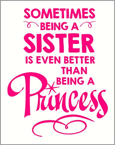 Wall Decor Plus More WDPM3390 Being A Sister is Better than Being A Princess Girls Room Lettering Vinyl Sticker Quote Wall Decal, 23 x 18