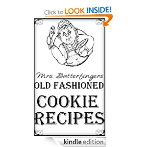 Mrs. Batterfingers Old Fashioned Cookie Recipes