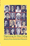 img - for Negotiating the Glass Ceiling: Careers of Senior Women in the Academic World book / textbook / text book