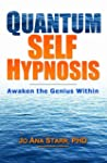 Quantum Self Hypnosis: Awaken the Gen...