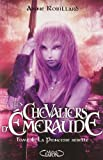 echange, troc Anne Robillard - Les Chevaliers d'Emeraude, Tome 4 : la princesse rebelle
