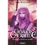Les Chevaliers d&#39;Emeraude, Tome 4 : la princesse rebellepar Anne Robillard