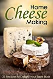 img - for Home Cheese Making: 25 Recipes to Delight Your Taste Buds (Cheese Making at Home Book 1) book / textbook / text book