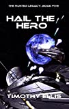 img - for Hail the Hero (The Hunter Legacy Book 5) book / textbook / text book
