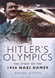 img - for Hitler's Olympics: The Story of the 1936 Nazi Games by Anton Rippon (2012-10-24) book / textbook / text book