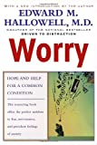 Worry: Hope and Help for a Common Condition (0345424581) by Hallowell, Edward M.