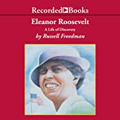 Eleanor Roosevelt: A Life of Discovery | [Russell Freedman]