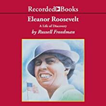Eleanor Roosevelt: A Life of Discovery Audiobook by Russell Freedman Narrated by Barbara Caruso