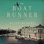 The Boat Runner: A Novel | Devin Murphy