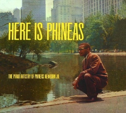 Here Is Phineas : The Piano Artistry Of Phineas Newborn Jr.