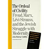 Ordeal of Civility: Freud, Marx, Levi-Strauss, and the Jewish Struggle With Modernity ~ John Murray Cuddihy