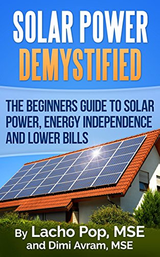 solar-power-demystified-the-beginners-guide-to-solar-power-energy-independence-and-lower-bills