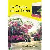 La Gaceta de mi Padre (Spanish Edition)