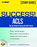 img - for Success! in ACLS Tips and Tricks for Passing the ACLS Course 1st Edition by Fix, Shaun, Lezon, Kathleen (2007) Paperback book / textbook / text book