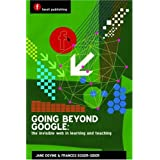 "Going Beyond Google: the Invisible Web in Learning and Teachingvon ""Jane Devine"""