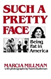 Such a Pretty Face: Being Fat in America (0393331067) by Millman, Marcia