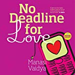 No Deadline for Love | Manasi Vaidya