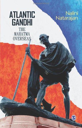 Atlantic Gandhi: The Mahatma Overseas