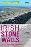 Irish Stone Walls: History, Building, Conservation