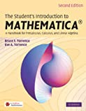 The Student's Introduction to MATHEMATICA �: A Handbook for Precalculus, Calculus, and Linear Algebra