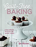 Guilt-Free Baking: Low-Calorie and Low-Fat Sweet Treats