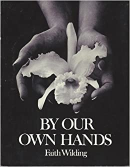 By our own hands: The woman artist's movement, Southern California, 1970-1976, Wilding, Faith