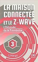La maison connect�e et le Z-Wave - L'Odyss�e de la framboise