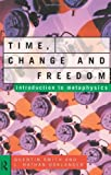 Time, Change and Freedom: An Introduction to Metaphysics [Paperback] [1995] First Edition Ed. L. Nathan Oaklander, Quentin Smith