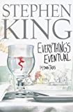 Everything's Eventual: 14 Dark Tales (0743235150) by Stephen King