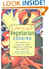 Low-Carb Vegetarian Cooking: 150 Entrees to Make Low-Carb Vegetarian Cooking Easy and Fun