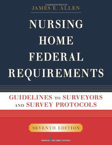 Nursing Home Federal Requirements: Guidelines to...