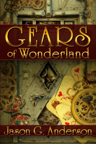 Gears of Wonderland by Jason G. Anderson