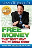 "Free Money ""They"" Don't Want You to Know About (0981989713) by Trudeau, Kevin"