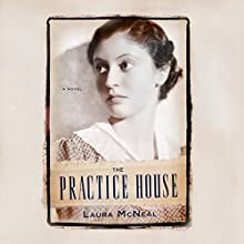 The Practice House Audiobook by Laura McNeal Narrated by Angela Dawe