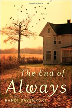 The End of Always: A Novel by Randi Davenport
