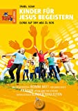 Kinder für Jesus begeistern: 100%ig auf dem Weg zu 80%