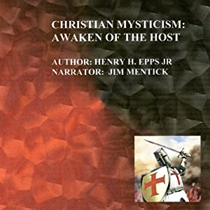 Christian Mysticism: Awaken of the Host | [Mr. Henry Harrison Epps]